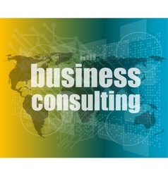 Words business consulting on digital screen vector