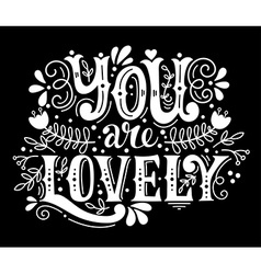 You are lovely Hand lettering with decoration vector image