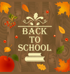 back to school wooden background with leaves vector image vector image
