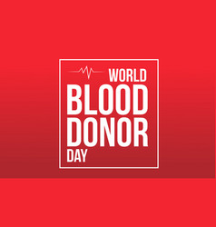 Background world blood donor day design vector