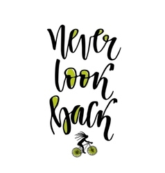 Never look back hand lettering calligraphy vector
