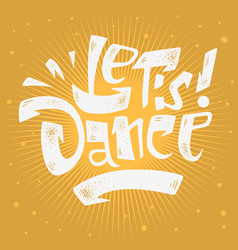 Let s dance lettering musical poster print design vector