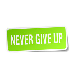 Never give up square sticker on white vector