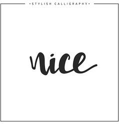 Nice phrase in handmade vector