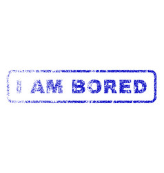 I am bored rubber stamp vector