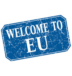 Welcome to eu blue square grunge stamp vector