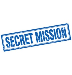 Secret mission blue grunge square stamp on white vector