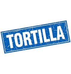 Tortilla blue square grunge stamp on white vector