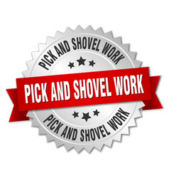 pick and shovel work round isolated silver badge vector image vector image