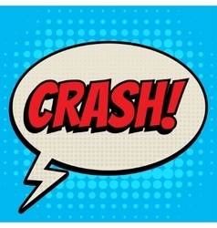 Crash comic book bubble text retro style vector image