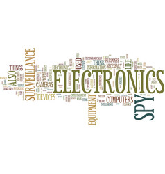The necessity of spy electronics text background vector