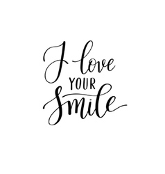i love your smile black and white hand written vector image