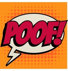 Poof comic book bubble text retro style vector image