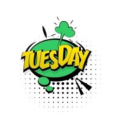 Comic green effects pop art tuesday start week vector