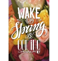 Spring is cominglettering rose flower background vector