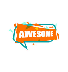 Awesome speech bubble with expression text vector