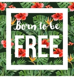 Hand drawn tropical background with slogan vector