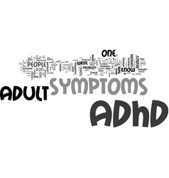 Adult adhd symptoms is this you text word cloud vector