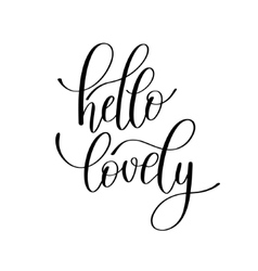 hello lovely handwritten calligraphy lettering vector image