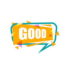 Good speech bubble with expression text vector
