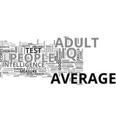 Adult average iq text word cloud concept vector