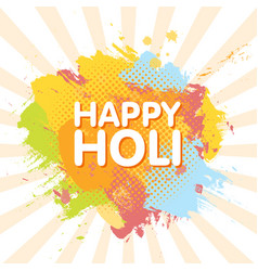 Happy holi spring festival of colors greeting vector