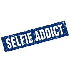 Square grunge blue selfie addict stamp vector