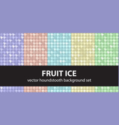 Houndstooth pattern set fruit ice seamless vector