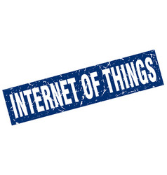 square grunge blue internet of things stamp vector image