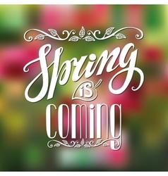 Spring is comingletteringcolorful blurred vector
