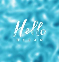 Hello ocean vector image vector image