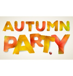 Autumn party words made from autumn leaves vector
