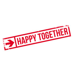 Happy together rubber stamp vector