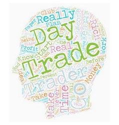 So You Want To Become A Futures Day Trader text vector image vector image