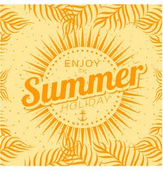 Enjoy the summer holiday sunshine orange backgroun vector