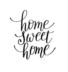 Home sweet home handwritten calligraphy lettering vector