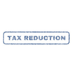 Tax reduction textile stamp vector
