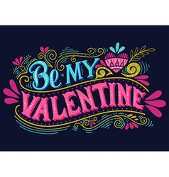 Be my valentine hand lettering with decoration vector