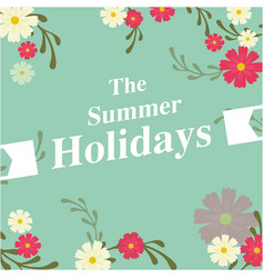 The summer holiday flowers green background vector