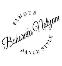 Famous dance style baharata natyam stamp vector