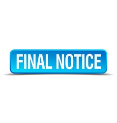 Final notice blue 3d realistic square isolated vector