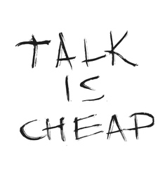Talk is cheap quote hand drawn graphic vector