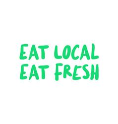 eat local eat fresh vector image