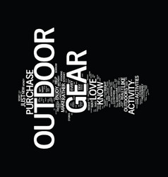 Gotta get your outdoor gear text background word vector