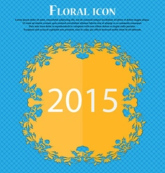 Happy new year 2015 sign icon calendar date floral vector