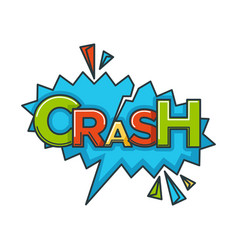 comic crash speech bubble cloud explode cartoon vector image vector image