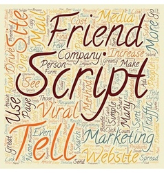How to use a tell a friend script to drive traffic vector