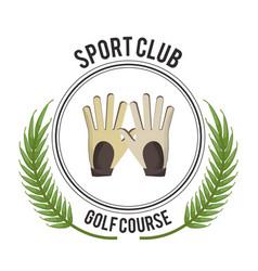 Sport club golf course gloves design vector