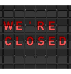 We Are Closed Flip Board vector image vector image