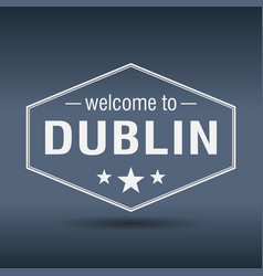 welcome to dublin hexagonal white vintage label vector image vector image